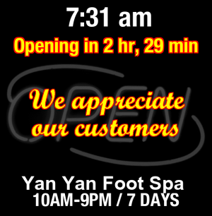 Business Hours for Yan%20Yan%20Foot%20Spa